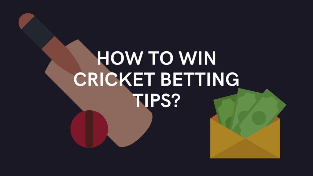 क्रिकेट सट्टेबाजी युक्तियाँ कैसे जीतें